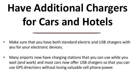 Make sure you have all the chargers you need for various locations